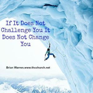 If It Doesnt Challenge You It Doesnt Change You