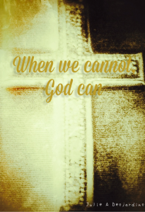 when we cannot God can